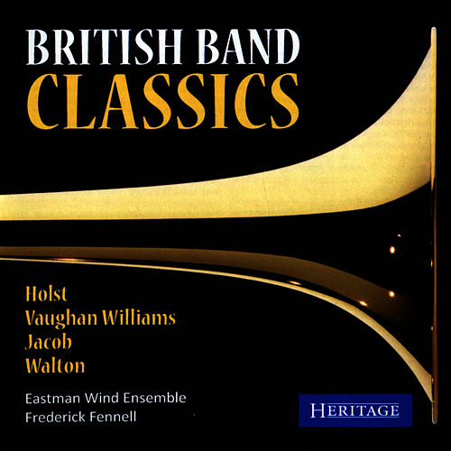 British Band Classics by Eastman Wind Ensemble