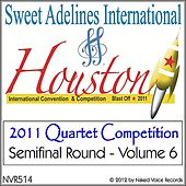 Play & Download 2011 Sweet Adelines International Quartet Contest - Semi-Final Round - Volume 6 by Various Artists | Napster