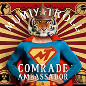 Play & Download Comrade Ambassador by Mumiy Troll | Napster