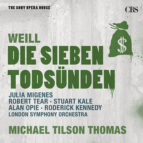 Play & Download Weill: The Seven Deadly Sins and The Threepenny Opera - The Sony Opera House by Michael Tilson Thomas | Napster