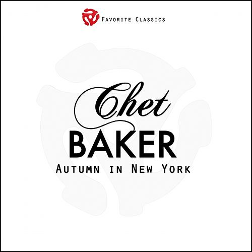 Play & Download Autumn in New York by Chet Baker | Napster