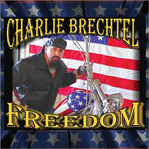 Play & Download Freedom by The Charlie Brechtel Band | Napster