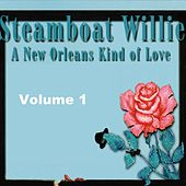 Play & Download A New Orleans Kind of Love Vol. 1 by Steamboat Willie | Napster