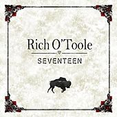Play & Download Seventeen by Rich O'Toole | Napster