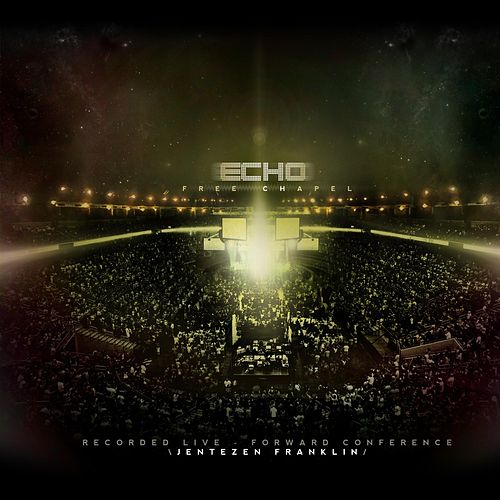 Echo by Free Chapel