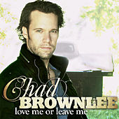Play & Download Love Me or Leave Me by Chad Brownlee | Napster