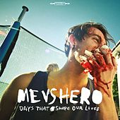 Play & Download Days That Shape Our Lives by Me Vs Hero | Napster