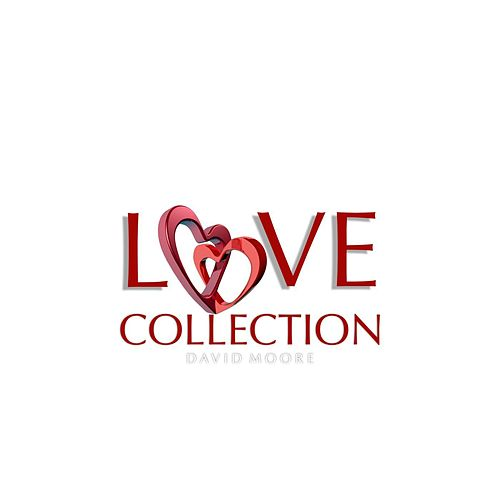 Play & Download The Love Collection by David Moore | Napster