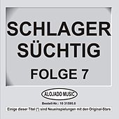 Play & Download Schlager Süchtig Folge 7 by Various Artists | Napster