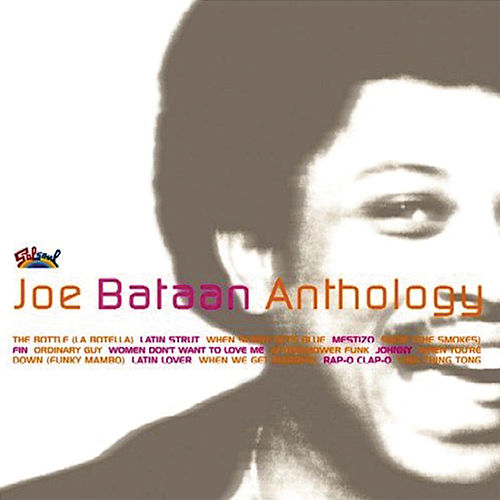 Play & Download Anthology by Joe Bataan | Napster