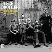 Who's Feeling Young Now? de Punch Brothers