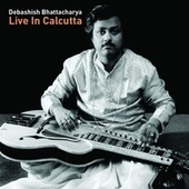 Play & Download Live In Calcutta by Debashish Bhattacharya | Napster