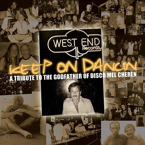 Keep On Dancin': A Tribute to the Godfather Of Disco Mel Cheren by Various Artists
