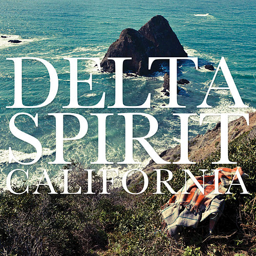 Play & Download California by Delta Spirit | Napster