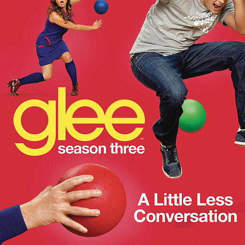 A Little Less Conversation (Glee Cast Version) by Glee Cast