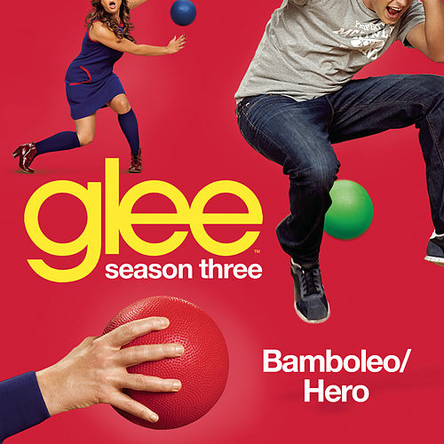 Bamboleo / Hero (Glee Cast Version) by Glee Cast