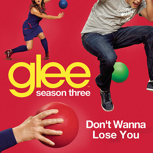 Play & Download Don't Wanna Lose You (Glee Cast Version) by Glee Cast | Napster