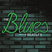 The Blues Meets The Beatles by Various Artists