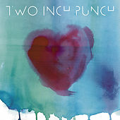 Love You Up EP by Two Inch Punch
