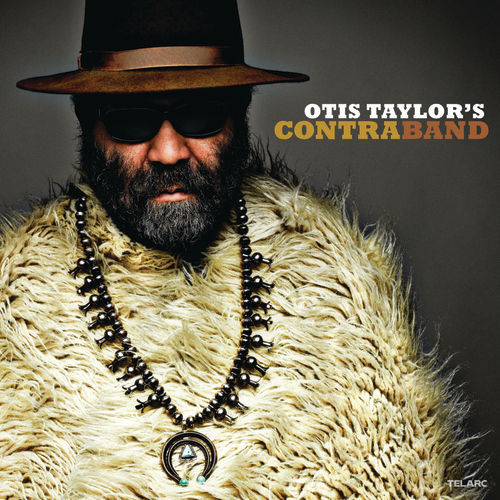 Play & Download Otis Taylor's Contraband by Otis Taylor | Napster
