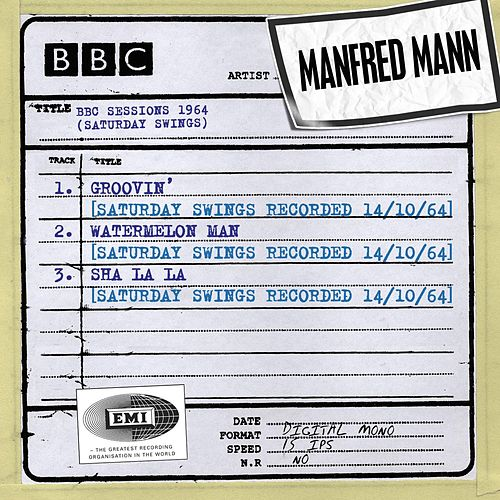 BBC Sessions (Saturday Swings Recorded 1964) von Manfred Mann