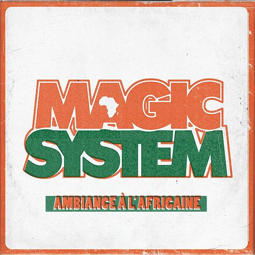 Ambiance à l' Africaine by Magic System