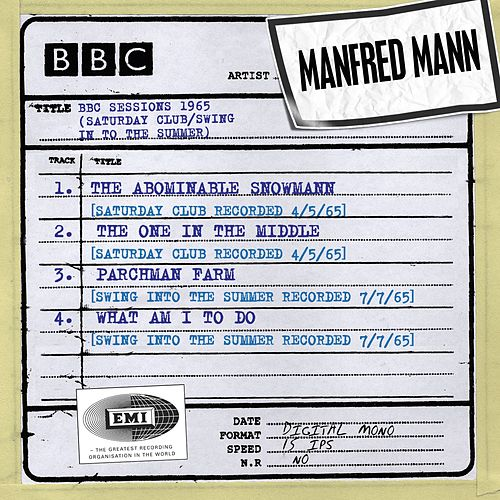 Play & Download BBC Sessions (Saturday Club/Swing In To The Summer recorded 1965) by Manfred Mann | Napster
