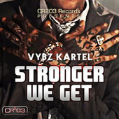 Play & Download Stronger We Get by VYBZ Kartel | Napster