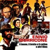 Play & Download Il buono il brutto e il cattivo ed altri films by Ennio Morricone | Napster