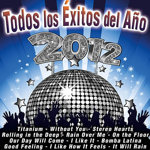 Play & Download Todos los Éxitos del Año 2012 by D.in the Night | Napster