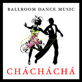Play & Download Ballroom Dance Music: Chá, Chá, Chá by Various Artists | Napster