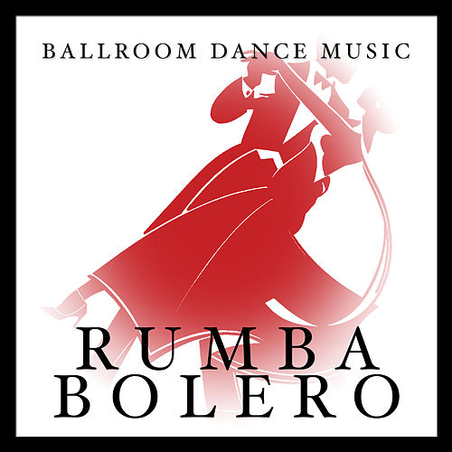 Play & Download Ballroom Dance Music: Rumba Bolero by Various Artists | Napster