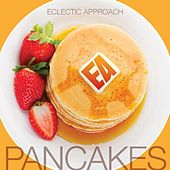 Play & Download Pancakes - Single by Eclectic Approach | Napster