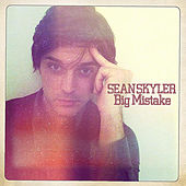 Play & Download Big Mistake by Sean Skyler | Napster
