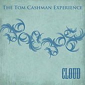 Cloud by The Tom Cashman Experience