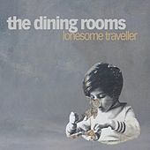 Lonesome Traveller by The Dining Rooms