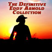 The Definitive Collection of Eddy Arnold by Eddy Arnold