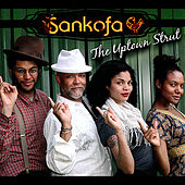 The Uptown Strut by Sankofa