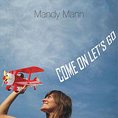 Play & Download Come On Let's Go by Mandy Mann | Napster