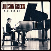 It's Just Me... by Judson Green