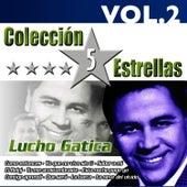 Play & Download Colección 5 Estrellas. Lucho Gatica. Vol. 2 by Lucho Gatica | Napster