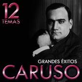 Grandes Éxitos Caruso. 12 Temas by Enrico Caruso