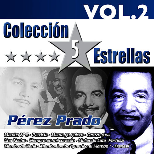 Colección 5 Estrellas. Pérez Prado. Vol. 2 by Perez Prado