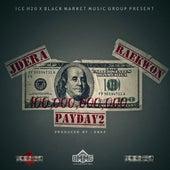 Payday 2 (feat. Raekwon) by JD Era