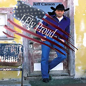 I Fly Proud by Jeff Carson