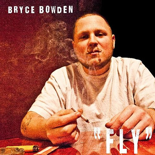Play & Download Fly - Single by Bryce Bowden | Napster