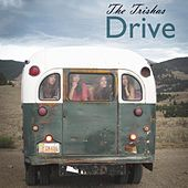 Play & Download Drive - Single by The Trishas  | Napster