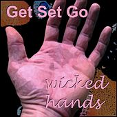 Wicked Hands by Get Set Go