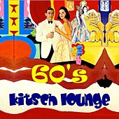 Play & Download Sixties Kitsch Lounge by Various Artists | Napster