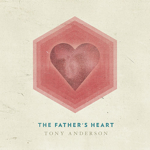 Play & Download The Father's Heart - Single by Tony Anderson | Napster
